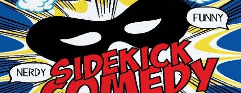 Cartoon saying Sidekick Comedy, with a black mask and speech bubbles