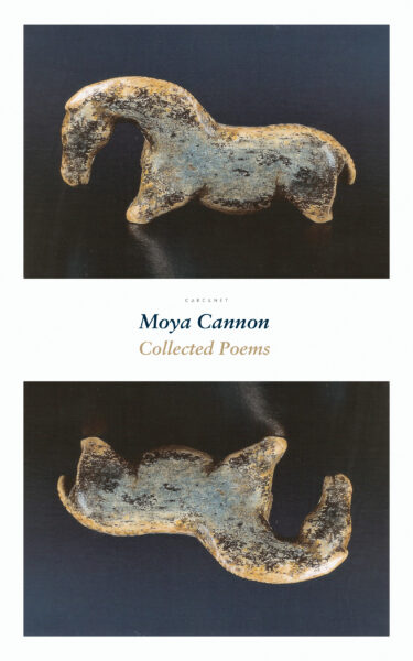 Collected Poems by Moya Cannon
