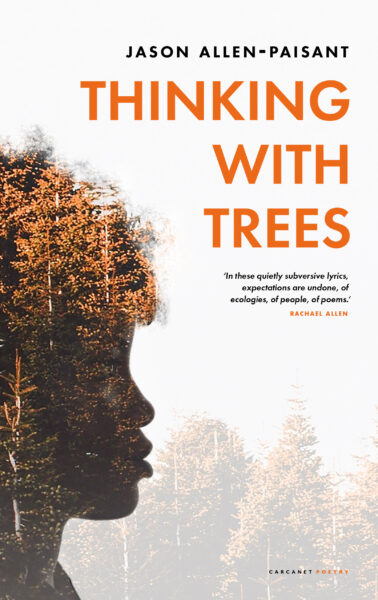 Thinking with Trees by Jason Allen-Paisant